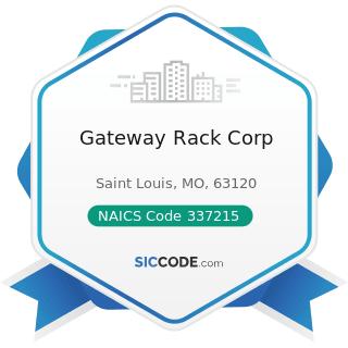 Gateway Rack Corp - NAICS Code 337215 - Showcase, Partition, Shelving, and Locker Manufacturing