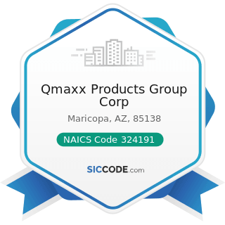 Qmaxx Products Group Corp - NAICS Code 324191 - Petroleum Lubricating Oil and Grease...