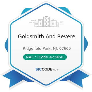 Goldsmith And Revere - NAICS Code 423450 - Medical, Dental, and Hospital Equipment and Supplies...