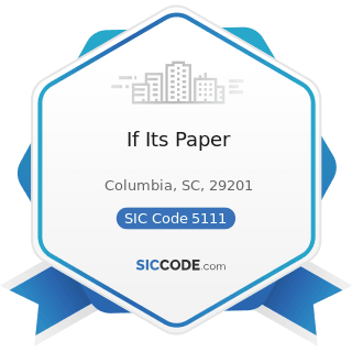 If Its Paper - SIC Code 5111 - Printing and Writing Paper
