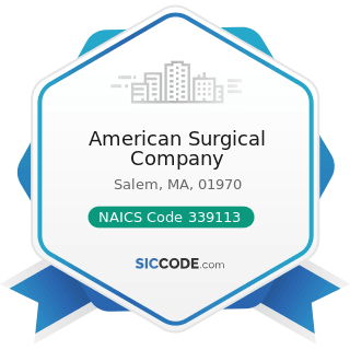 American Surgical Company - NAICS Code 339113 - Surgical Appliance and Supplies Manufacturing
