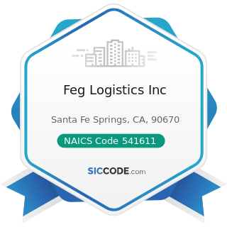 Feg Logistics Inc - NAICS Code 541611 - Administrative Management and General Management...