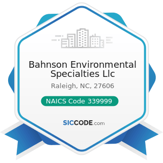 Bahnson Environmental Specialties Llc - NAICS Code 339999 - All Other Miscellaneous Manufacturing