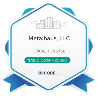 Metalhaus, LLC - NAICS Code 423390 - Other Construction Material Merchant Wholesalers