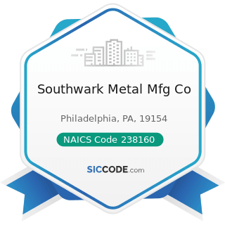 Southwark Metal Mfg Co - NAICS Code 238160 - Roofing Contractors