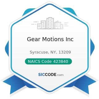 Gear Motions Inc - NAICS Code 423840 - Industrial Supplies Merchant Wholesalers