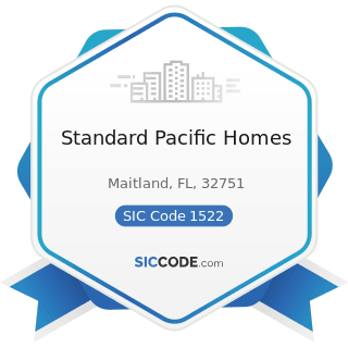 Standard Pacific Homes - SIC Code 1522 - General Contractors-Residential Buildings, other than...