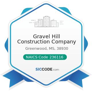 Gravel Hill Construction Company - NAICS Code 236116 - New Multifamily Housing Construction...