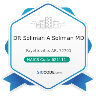 DR Soliman A Soliman MD - NAICS Code 621111 - Offices of Physicians (except Mental Health...