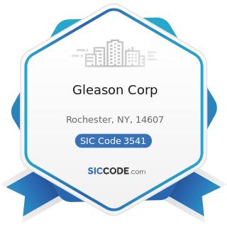 Gleason Corp - SIC Code 3541 - Machine Tools, Metal Cutting Types