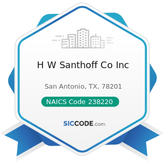 H W Santhoff Co Inc - NAICS Code 238220 - Plumbing, Heating, and Air-Conditioning Contractors