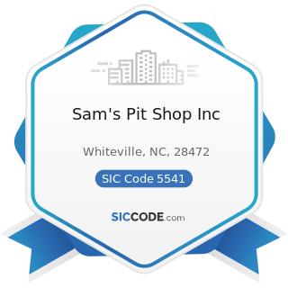 Sam's Pit Shop Inc - SIC Code 5541 - Gasoline Service Stations
