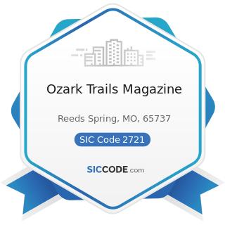 Ozark Trails Magazine - SIC Code 2721 - Periodicals: Publishing, or Publishing and Printing