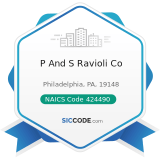 P And S Ravioli Co - NAICS Code 424490 - Other Grocery and Related Products Merchant Wholesalers