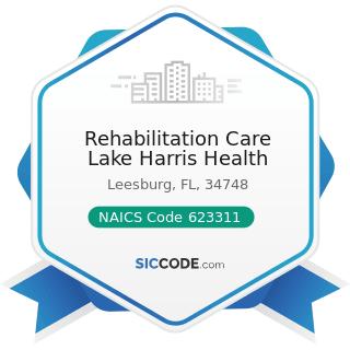 Rehabilitation Care Lake Harris Health - NAICS Code 623311 - Continuing Care Retirement...