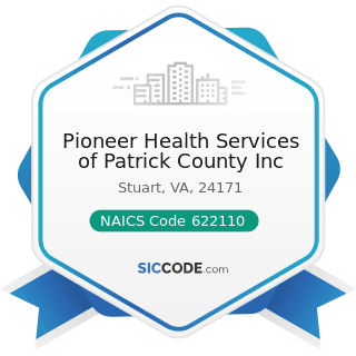 Pioneer Health Services of Patrick County Inc - NAICS Code 622110 - General Medical and Surgical...
