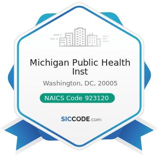 Michigan Public Health Inst - NAICS Code 923120 - Administration of Public Health Programs