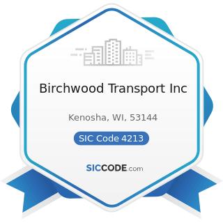 Birchwood Transport Inc - SIC Code 4213 - Trucking, except Local