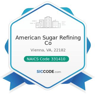 American Sugar Refining Co - NAICS Code 331410 - Nonferrous Metal (except Aluminum) Smelting and...