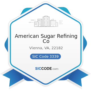 American Sugar Refining Co - SIC Code 3339 - Primary Smelting and Refining of Nonferrous Metals,...