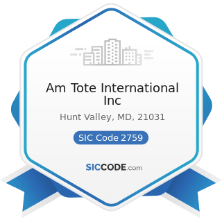 Am Tote International Inc - SIC Code 2759 - Commercial Printing, Not Elsewhere Classified
