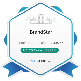 BrandStar - NAICS Code 512110 - Motion Picture and Video Production