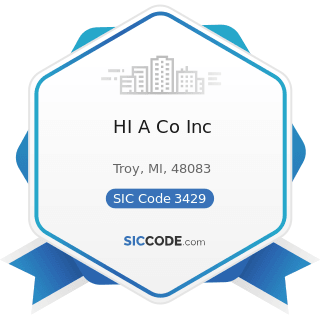 HI A Co Inc - SIC Code 3429 - Hardware, Not Elsewhere Classified