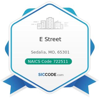 E Street - NAICS Code 722511 - Full-Service Restaurants