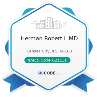 Herman Robert L MD - NAICS Code 621111 - Offices of Physicians (except Mental Health Specialists)