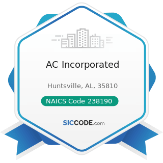 AC Incorporated - NAICS Code 238190 - Other Foundation, Structure, and Building Exterior...