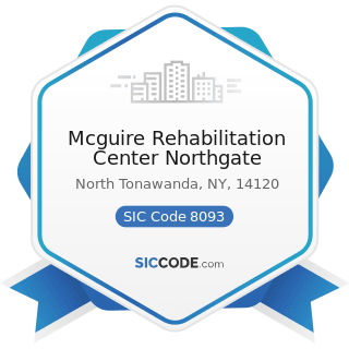 Mcguire Rehabilitation Center Northgate - SIC Code 8093 - Specialty Outpatient Facilities, Not...
