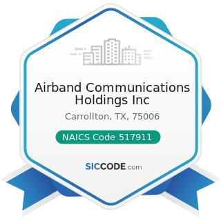 Airband Communications Holdings Inc - NAICS Code 517911 - Telecommunications Resellers