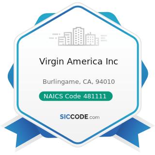 Virgin America Inc - NAICS Code 481111 - Scheduled Passenger Air Transportation