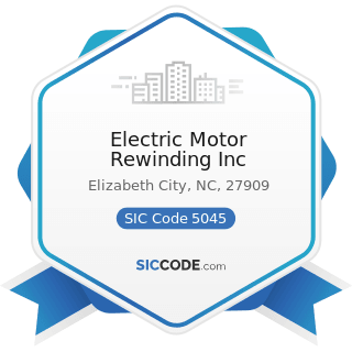 Electric Motor Rewinding Inc - SIC Code 5045 - Computers and Computer Peripheral Equipment and...