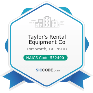 Taylor's Rental Equipment Co - NAICS Code 532490 - Other Commercial and Industrial Machinery and...