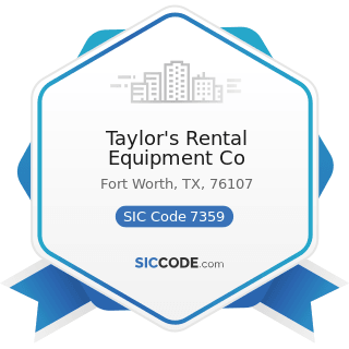 Taylor's Rental Equipment Co - SIC Code 7359 - Equipment Rental and Leasing, Not Elsewhere...