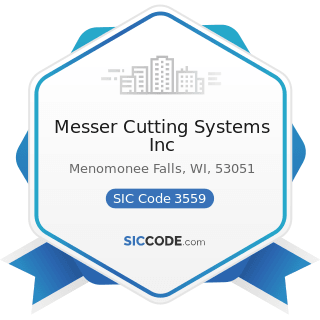 Messer Cutting Systems Inc - SIC Code 3559 - Special Industry Machinery, Not Elsewhere Classified