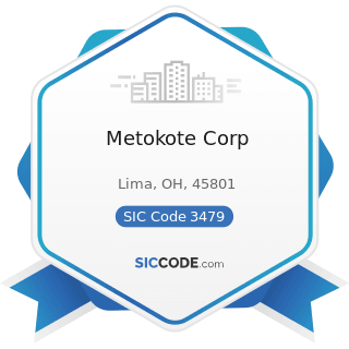 Metokote Corp - SIC Code 3479 - Coating, Engraving, and Allied Services, Not Elsewhere Classified