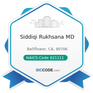 Siddiqi Rukhsana MD - NAICS Code 621111 - Offices of Physicians (except Mental Health...