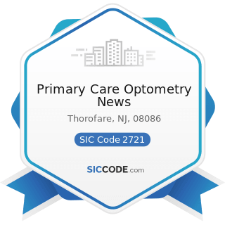 Primary Care Optometry News - SIC Code 2721 - Periodicals: Publishing, or Publishing and Printing