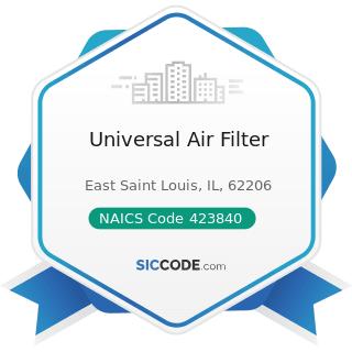 Universal Air Filter - NAICS Code 423840 - Industrial Supplies Merchant Wholesalers