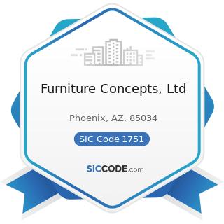 Furniture Concepts, Ltd - SIC Code 1751 - Carpentry Work