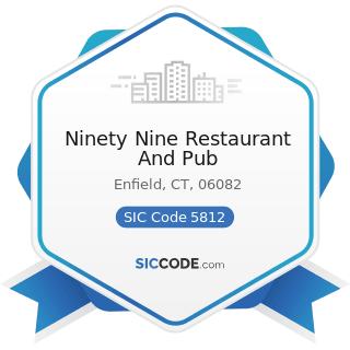 Ninety Nine Restaurant And Pub - SIC Code 5812 - Eating Places
