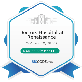 Doctors Hospital at Renaissance - NAICS Code 622110 - General Medical and Surgical Hospitals