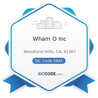 Wham O Inc - SIC Code 5945 - Hobby, Toy, and Game Shops