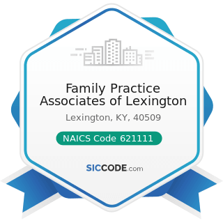 Family Practice Associates of Lexington - NAICS Code 621111 - Offices of Physicians (except...