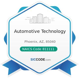 Automotive Technology - NAICS Code 811111 - General Automotive Repair