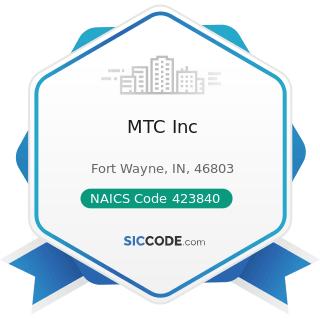 MTC Inc - NAICS Code 423840 - Industrial Supplies Merchant Wholesalers