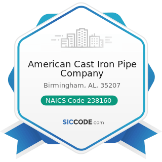 American Cast Iron Pipe Company - NAICS Code 238160 - Roofing Contractors