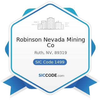 Robinson Nevada Mining Co - SIC Code 1499 - Miscellaneous Nonmetallic Minerals, except Fuels